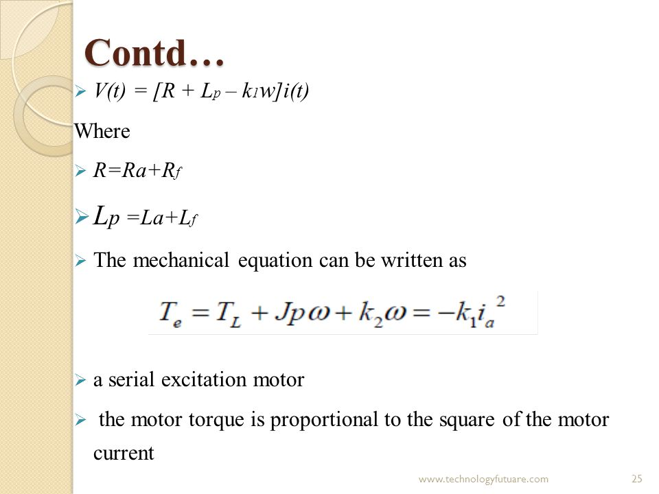 Contd… Lp =La+Lf V(t) = [R + Lp – k1w]i(t) Where R=Ra+Rf